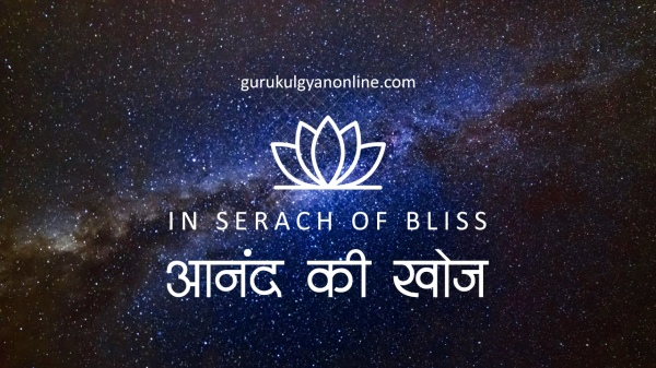 in search of bliss - anand ki khoj