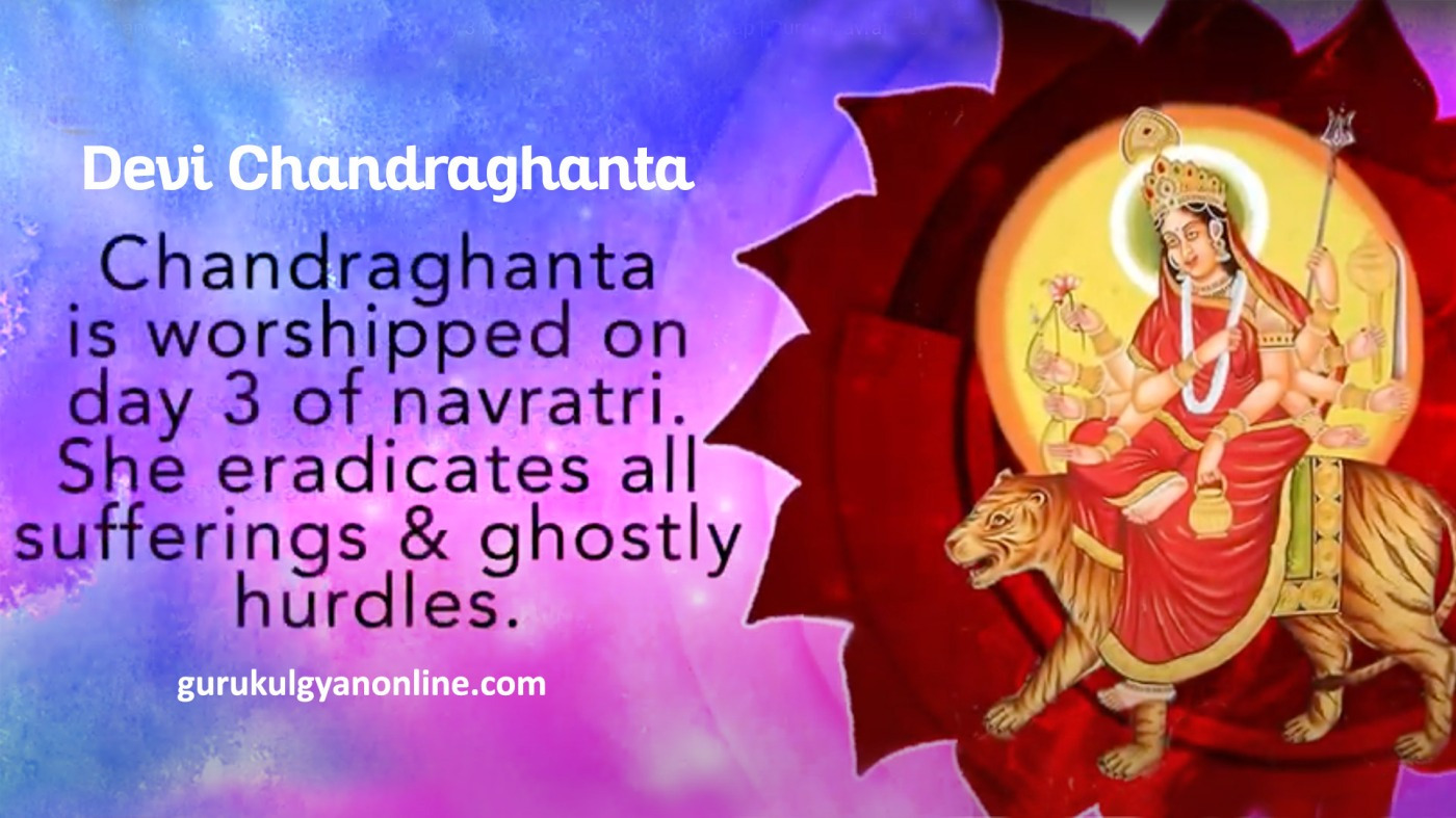 Devi Chandraghanta is worshipped on navratri festival day 3.