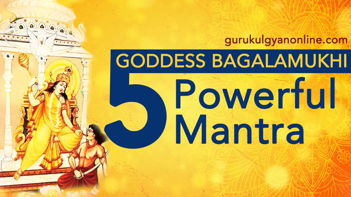 Goddess Bagalamukhi - 5 Mantras Of Mahavidya Bagalamukhi