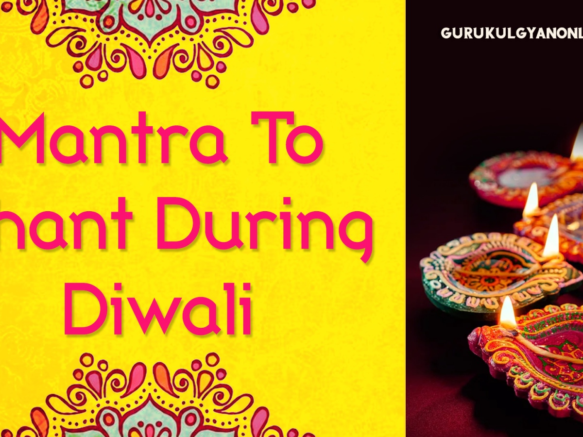 Chant the mantra during diwali and bring luck & fortune